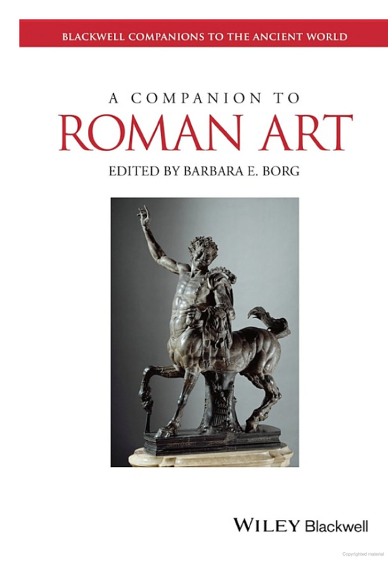 Barbara Borg (ed.), A Companion to Roman Art (Oxford: Wiley-Blackwell, 2015).